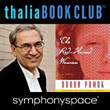 Thalia Book Club: Orhan Pamuk, The Red-Haired Woman Speech by Orhan Pamuk Narrated by Elif Batuman, David Furr