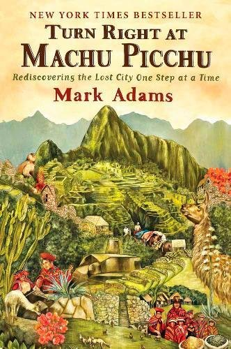 Turn Right at Machu Picchu: Rediscovering the Lost City One Step at a Time](Take Turns)