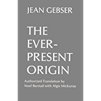 The Ever-Present Origin: Part One: Foundations Of The Aperspectival World (English Edition)