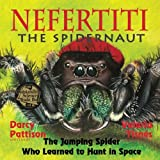 Nefertiti, the Spidernaut: The Jumping Spider Who Learned to Hunt in Space