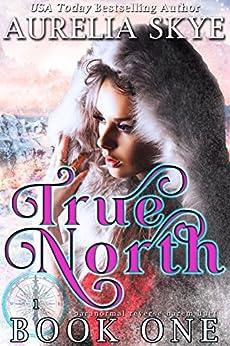 True North (Book 1 of 2) by [Skye, Aurelia , Tunstall, Kit]