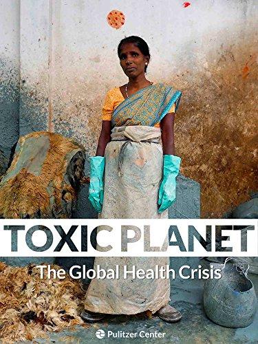 Toxic Planet: A Global Health Crisis