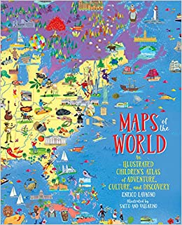 Maps of the World: An Illustrated Children\'s Atlas of Adventure ...