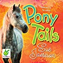 Pony Tails Audiobook by Sue Jameson Narrated by Susan Jameson