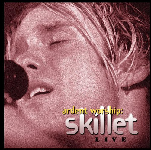 Ardent Worship: Skillet Live by Integrity Media