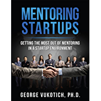 Mentoring Startups: Getting the most out of mentoring in a startup environment (English Edition)