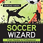 Soccer Wizard | Mirsad Hasic
