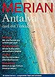 MERIAN Antalya und die Türkische Riviera (MERIAN Hefte)
