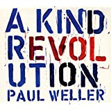Buy Paul Weller - A Kind Revolution New or Used via Amazon