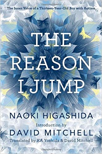 Read The Reason I Jump The Inner Voice Of A Thirteen Year Old Boy With Autism By Naoki Higashida