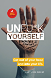 Unfu*k Yourself: Get out of your head and into your life (English Edition)