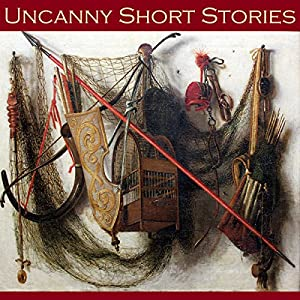 Uncanny Short Stories Audiobook