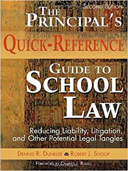 Book The Principal′s Quick-Reference Guide to School Law: Reducing Liability, Litigation, and Other Potential Legal Tangles