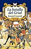 La batalla del grial (II) (Narrativas Históricas)