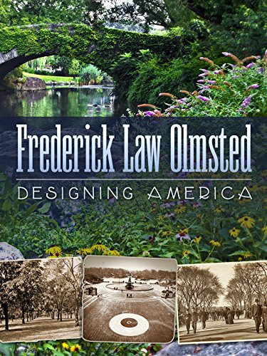 Frederick Law Olmsted: Designing America