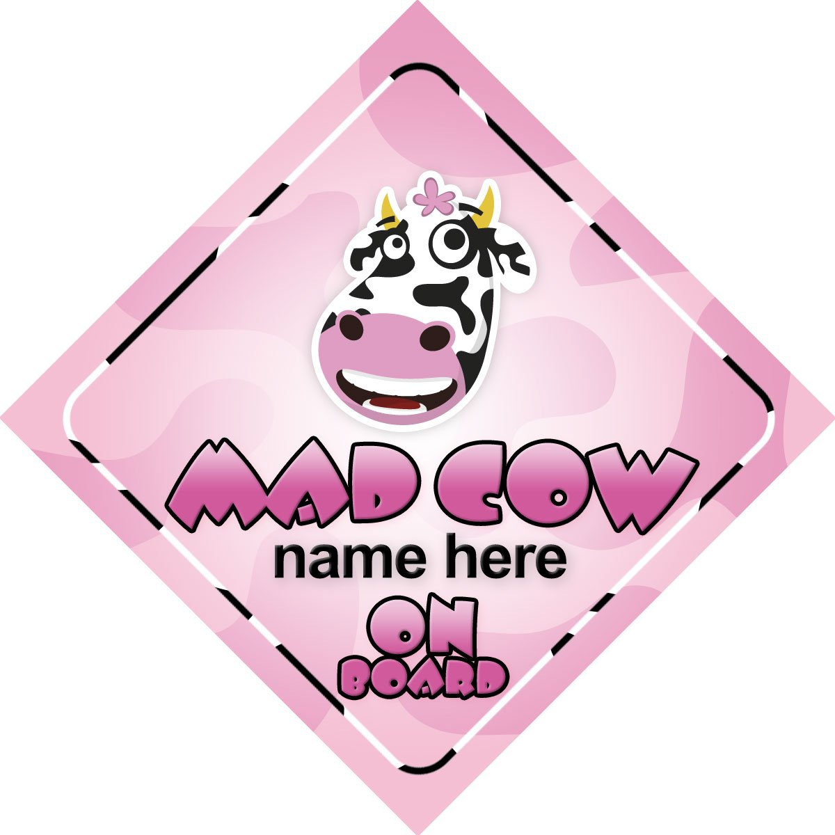 Mad Cow On Board Personalised Car Sign Joke / Novelty Gift / Present Quality Goods Ltd