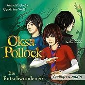 Die Entschwundenen (Oksa Pollock 2) | Anne Plichota, Cendrine Wolf