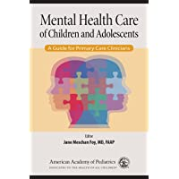 Mental Health Care of Children and Adolescents: A Guide for Primary Care Clinicians
