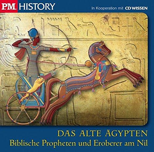 P.M. HISTORY - DAS ALTE ÄGYPTEN. Biblische Propheten und Eroberer am Nil, 1 CD