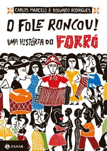 Fole Roncou, O: Uma História do Forró