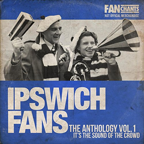 (Ipswich Town Fans Anthology I (Real Itfc Football)