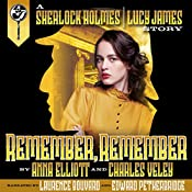 Remember, Remember: A Sherlock Holmes and Lucy James Mystery | Anna Elliott, Charles Veley