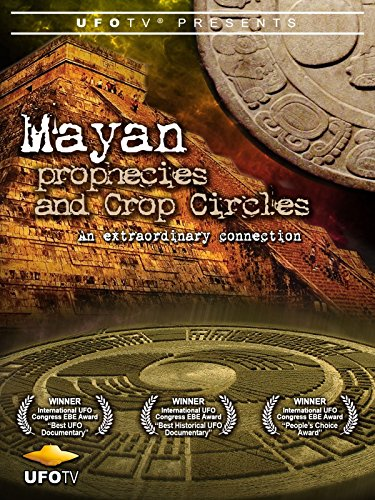 (UFOTV Presents: Mayan Prophecies and Crop Circles)