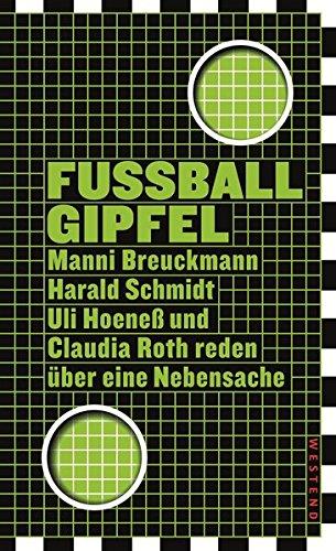 Fußballgipfel: Manni Breuckmann, Harald Schmidt, Uli Hoeneß und Claudia Roth reden über eine Nebensache
