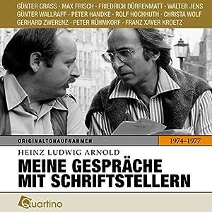 Meine Gespräche mit Schriftstellern 1974-1977 Hörbuch