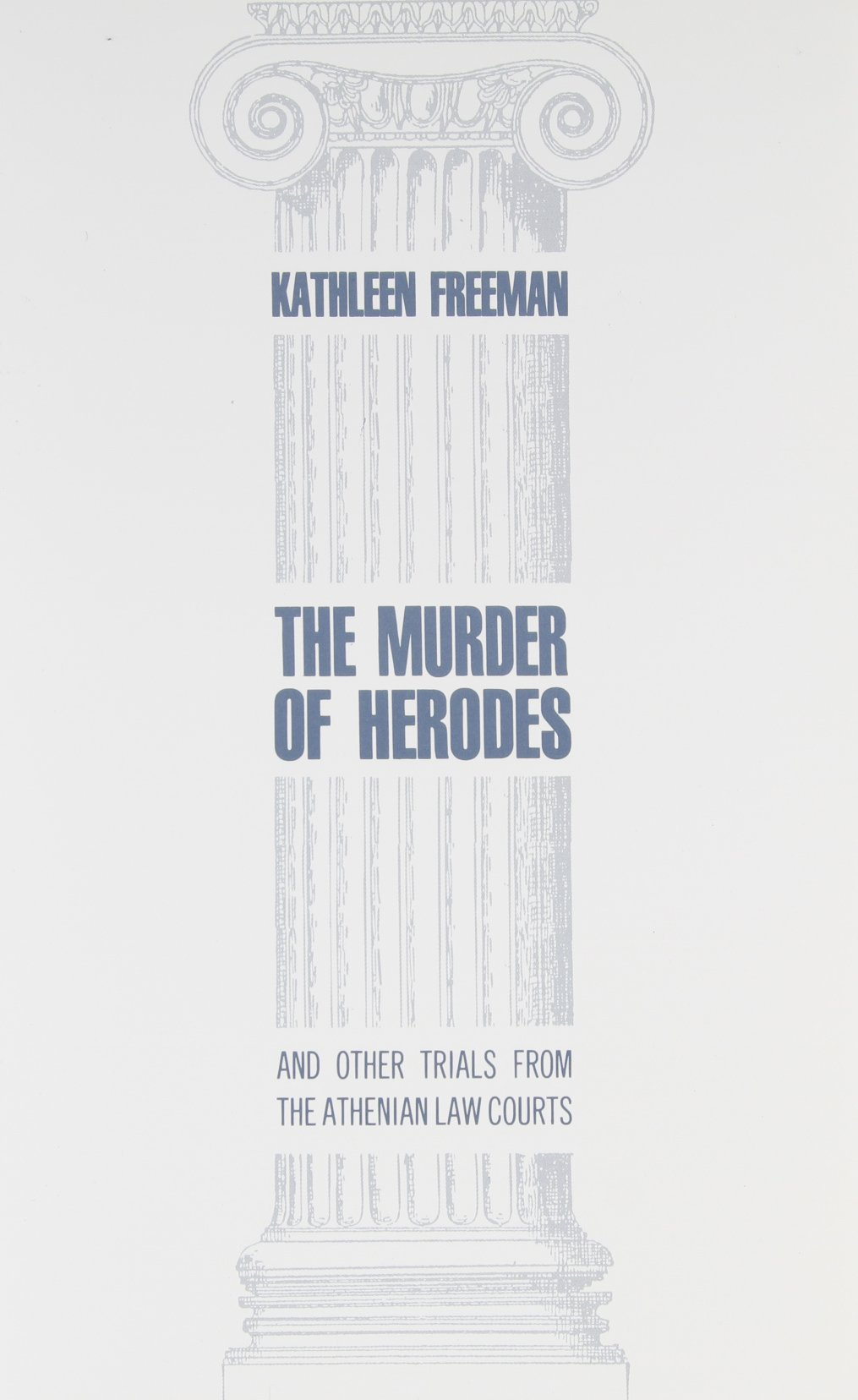The Murder of Herodes: and Other Trials from the Athenian Law Courts