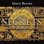 Secrets de l'art perdu de la prière | Gregg Braden