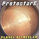Flakey Actress Ep by Protostarr