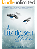 A LUZ DO SEU OLHAR (Portuguese Edition)