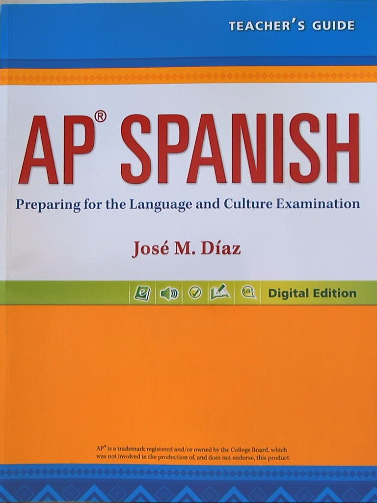 AP Spanish, Preparing for the Language and Culture Examination, Digital  Edition, Teacher's Guide: 9780133238228: Amazon.com: Books