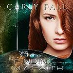 Finding My Faith: Six Saviors, Book 2 | Carly Fall