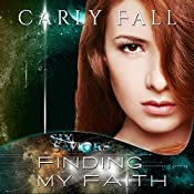 Finding My Faith: Six Saviors, Book 2 | Carly Fall