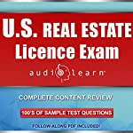 US Real Estate License Exam AudioLearn: Complete Audio Review for the National Portion of the US Real Estate License Examination! | AudioLearn Content Team