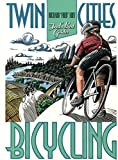 Twin Cities Bicyling: Fred s Best Guide to Twin Cities Bicycling