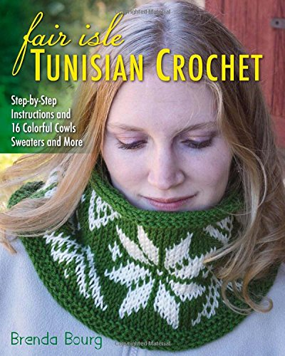 Fair Isle Tunisian Crochet: Step-by-Step Instructions for sale  Delivered anywhere in Canada