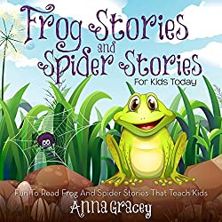 Frog Stories and Spider Stories for Kids Today