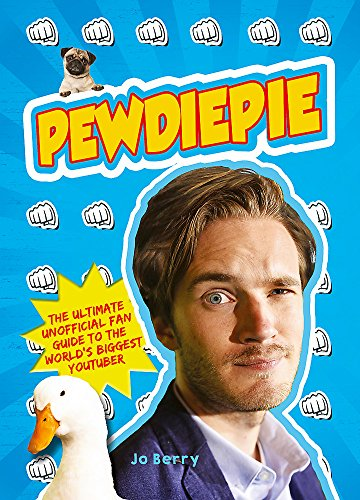 Pewdiepie  The Ultimate Unofficial Fan Guide To The Worlds Biggest Youtuber