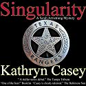 Singularity: A Sarah Armstrong Mystery, Book 1 Audiobook by Kathryn Casey Narrated by Debbie Andreen
