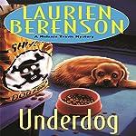 Underdog: A Melanie Travis Mystery   Laurien Berenson