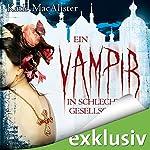 Ein Vampir in schlechter Gesellschaft (Dark Ones 8) | Katie MacAlister