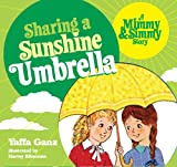 img - for Sharing a Sunshine Umbrella: A Mimmy and Simmy Story book / textbook / text book