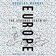 Immigration, Identity, Islam - Douglas Murray