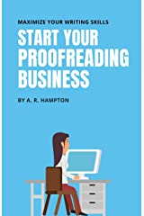 Start Your Proofreading Business: Maximize Your writing Skills Paperback