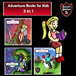 Adventure Books for Kids: Great Short Stories Kids: Kids' Adventure Stories   Jeff Child