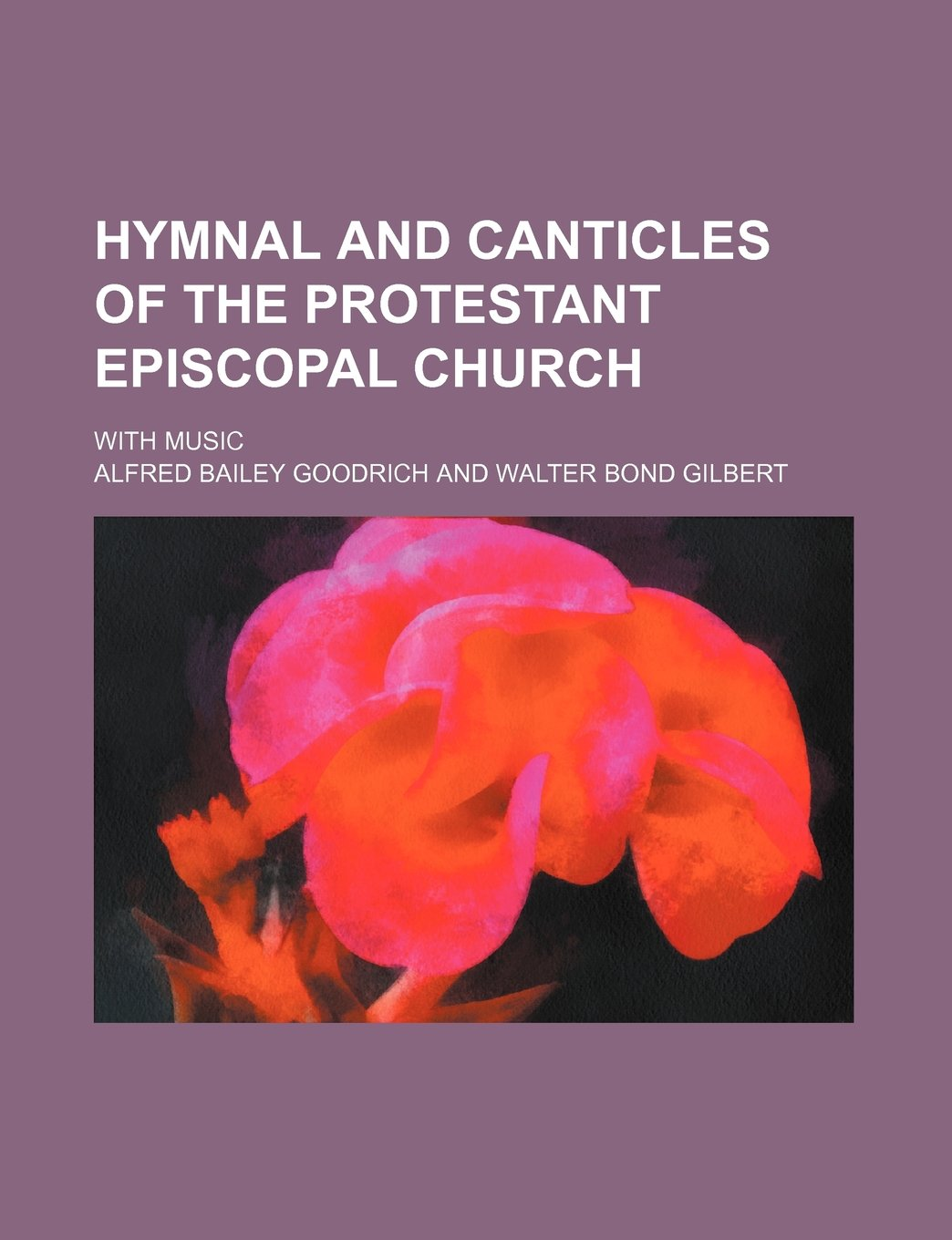 Read Online Hymnal and canticles of the Protestant Episcopal Church; with music ebook