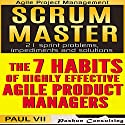 Agile Product Management: Scrum Master & the 7 Habits of Highly Effective Agile Product Managers Audiobook by Paul Vii Narrated by Randal Schaffer